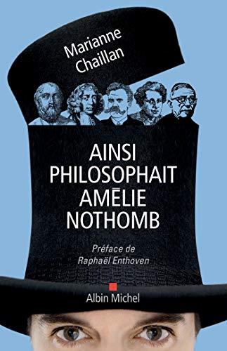 Ainsi philosophait Amélie Nothomb (A.M. HORS COLL) (French Edition)