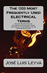 The 1333 Most Frequently Used ELECTRICAL Terms (The 1333 Most Frequently Used Terms) (English Edition)