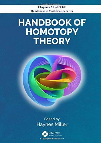 Handbook of Homotopy Theory (CRC Press/Chapman and Hall Handbooks in Mathematics Series)
