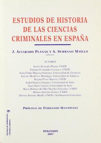 Estudios de Historia de las Ciencias Criminales en España (Estudios de Crimonolog¡a y Pol¡tica Criminal) por Jos? Alvarado Planas