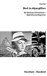Mord im Alpenglühen: Der Schweizer Kriminalroman. Geschichte und Gegenwart (KrimiKritik)