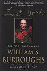 Last Words: The Final Journals of William S. Burroughs by William S. Burroughs (2001-03-30)