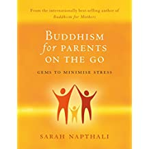 Buddhism for Parents On the Go: Gems to Minimise Stress (English Edition)