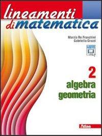 Lineamenti di matematica. Algebra-Geometria. Per le Scuole superiori. Con espansione online: 2
