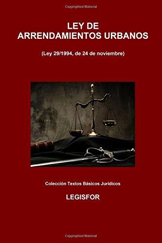 Ley de Arrendamientos Urbanos: 3.ª edición (2017). Colección Textos Básicos Jurídicos