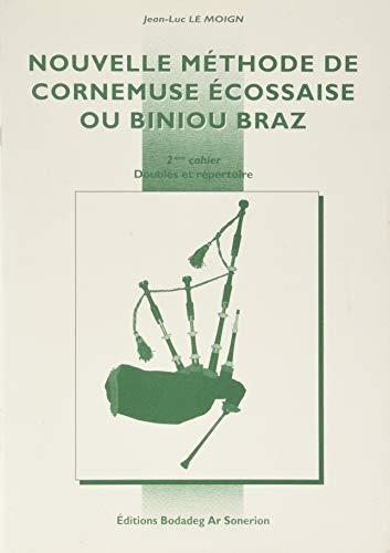 Nouvelle méthode de cornemuse écossaise ou biniou Braz, Volume 2 : Doublés et répertoire par Jean-Luc Le Moign