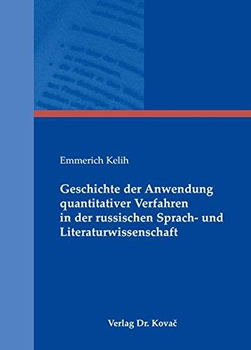 Geschichte der Anwendung quantitativer Verfahren in der russischen Sprach- und Literaturwissenschaft (Studien zur Slavistik)