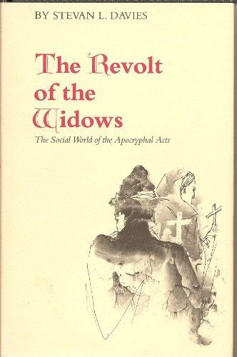The Revolt of the Widows: The Social World of the Apocryphal Acts by Assistant Professor Stevan L. Davies Ph.D. (1980-09-30)