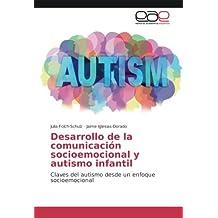 Desarrollo de la comunicación socioemocional y autismo infantil: Claves del autismo desde un enfoque socioemocional - 9783639604221