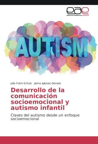 Desarrollo de la comunicación socioemocional y autismo infantil: Claves del autismo desde...