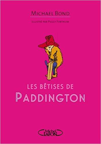 Les bêtises de Paddington de Michael Bond ,Peggy Fortnum (Illustrations),Jean-noel Chatain (Traduction) ( 12 février 2015 )
