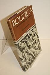 Boudica: The British Revolt Against Rome AD 60 ([Batsford studies in archaeology])