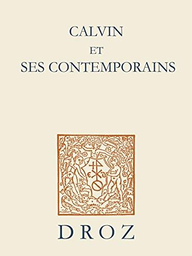 Calvin et ses contemporains, actes du colloque de Paris 1995