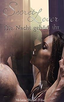 Secret Lover: Die Nacht gehört ihr (Short Storys 3)