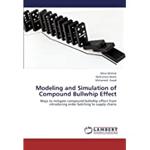 Modeling and Simulation of Compound Bullwhip Effect: Ways to mitigate compound bullwhip effect from introducing order batching to supply chains