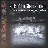Pickin' on Shania Twain by Shania Twain (2000-06-20) -
