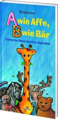Ein Affe Wie (Bertelsmann A wie Affe, B wie Bär: Tierische Reise durchs Alphabet)