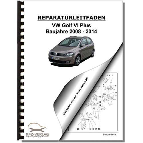 VW Golf 6 Plus (08-14) Inspektion, Wartung, Pflege - Reparaturanleitung