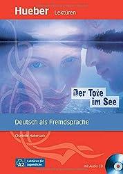 Der Tote im See : Deutsch als Fremdsprache. Niveaustufe A2. Leseheft