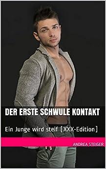 Der erste schwule Kontakt: Ein Junge wird steif [XXX-Edition] (German Edition) par [Steiger, Andrea]