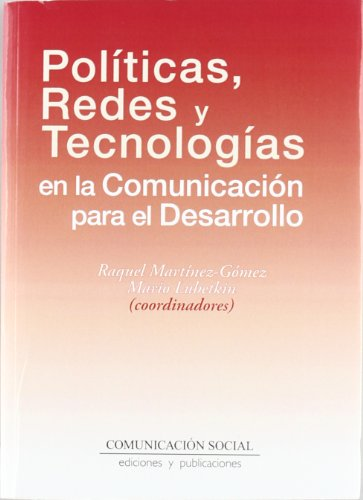 Políticas, Redes Y Tecnologías En La Comunicación Para El Desarrollo (Tiempos)
