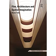 Film, Architecture and Spatial Imagination (Ashgate Studies in Architecture)