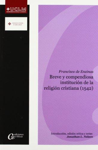 Breve y compendiosa institución de la religión cristiana (1542) (EDICIONES CRÍTICAS)