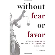 Without Fear or Favor: Judicial Independence and Judicial Accountability in the States (Stanford Studies in Law and Politics)