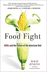 Food Fight GMOs and the Future of the American Diet