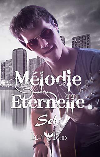 Mélodie Eternelle - Seb par Lyly Ford