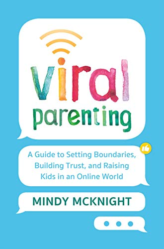 Viral Parenting: A Guide to Setting Boundaries, Building Trust, and Raising Responsible Kids