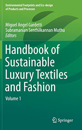 Handbook of Sustainable Luxury Textiles and Fashion: Volume 1 (Environmental Footprints and Eco-design of Products and Processes)
