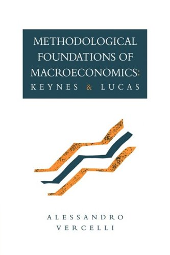 Methodological Foundations of Macroeconomics: Keynes and Lucas