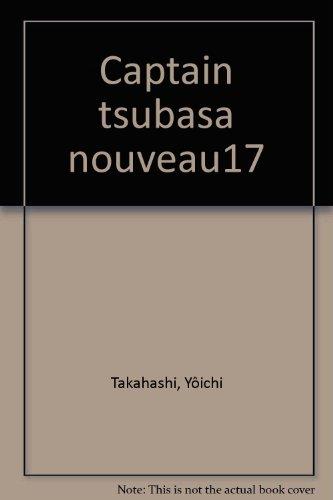 Captain Tsubasa, tome 17 : De nouveau sur les champ de bataille par Yôichi Takahashi