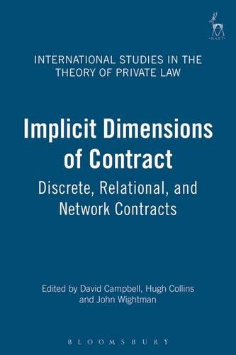 Implicit Dimensions of Contract: Discrete, Relational and Network Contracts (International Studies in the Theory of Private Law)