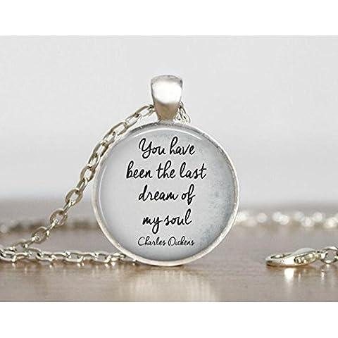 Charles Dickens cita collar, joyas literarias, Le Han Sido el último sueño de mi alma, Dickens