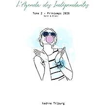 L'Agenda Des Indépendantes Tome 2 - Printemps 2018 - Noir & Blanc