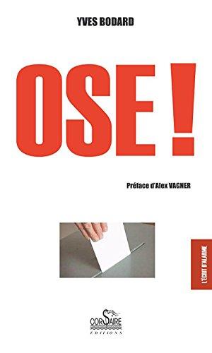 Ose ! (Corsaire Editions) par Bodard Yves
