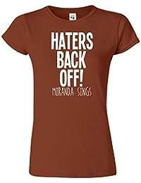 Haters Back Off Mirnada Sings Dames T Top T-Shirt Cadeau