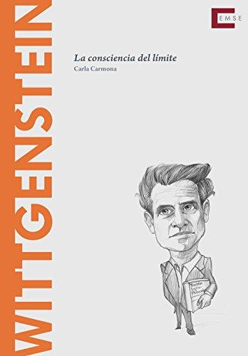 Wittgenstein: La conciencia del límite (Descubrir la filosofía nº 14) por Carla Carmona Escalera