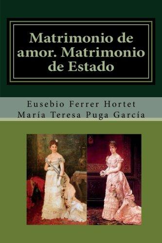 Matrimonio de amor. Matrimonio de Estado.: Vida de Alfonso XII y vicisitudes de su reinado: Volume 2 (Biografías Históricas)