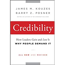 Credibility: How Leaders Gain and Lose It, Why People Demand It (J–B Leadership Challenge: Kouzes/Posner)