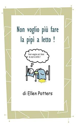 Non voglio fare più la pipì a letto! (Italian Edition) eBook ...