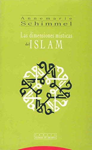 Las Dimensiones Misticas del Islam (Pliegos De Oriente) por Annemarie Schimmel