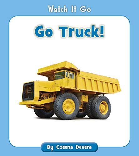 Go Truck! (Watch It Go) (English Edition) por Czeena Devera