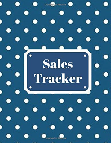 Sales Tracker: Daily Weekly Monthly Entry Management Control, Accounting Bookkeeping and Stock Record Tracker Inventory Log Book Journal Notebook for ... with 120 pages (Sales Record Book, Band 49)