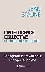 L'intelligence collective, clé du monde de demain de Jean Staune