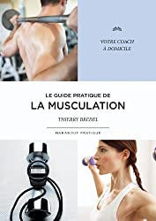 Le Guide pratique de la musculation