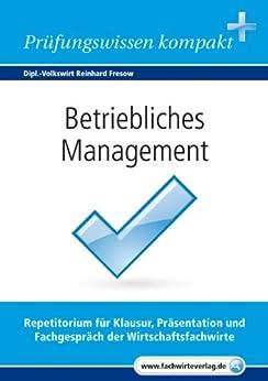 Betriebliches Management für Wirtschaftsfachwirte: Vorbereitung auf die IHK-Klausuren 2016 von [Fresow, Reinhard]