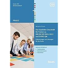 Das Qualitäts-Checkheft für Trainer zu DIN EN ISO 9001:2015 und DVWO QM: Erläuterungen und Lösungen für die Praxis inklusive CD mit Textbeispielen, Musterformularen, Checklisten (Beuth Praxis)